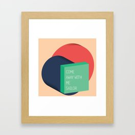 come away with me sailor // Framed Art Print