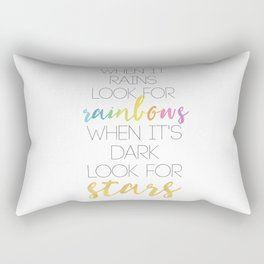 WHEN IT RAINS LOOK FOR RAINBOWS WHEN ITS DARK LOOK FOR STARS Rectangular Pillow