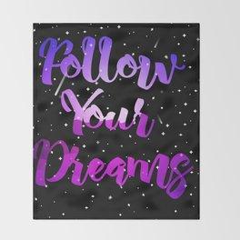 Follow Your Dreams Throw Blanket
