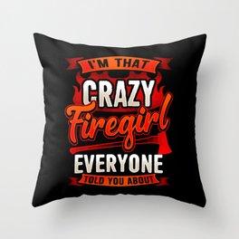 Crazy Firegirl - Firewoman Fire Department Heroine Throw Pillow