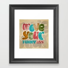 Move your funky ass Framed Art Print