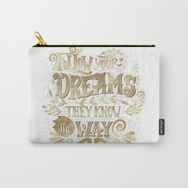Follow your dreams Carry-All Pouch