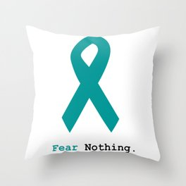 Fear Nothing: Teal Ribbon Throw Pillow