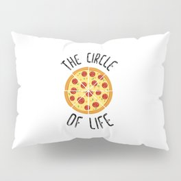 The Circle Of Life Funny Quote Pillow Sham