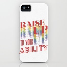 Raise Up to Your Ability iPhone Case