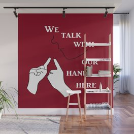 We Talk with our Hands Here Wall Mural