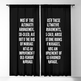 Most of these alternative arrangements so called arise out of the ruins of marriages not as an improvement of old fashioned marriage Blackout Curtain