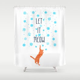 Let it Meow Shower Curtain
