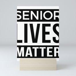 Seniors Design, Retirement Gift For Old People Mini Art Print