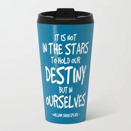 Destiny Quote - Shakespeare Travel Mug