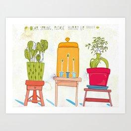 Dear Spring, please hurry up!!!!! Art Print