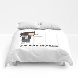I'm with stooopid Comforters