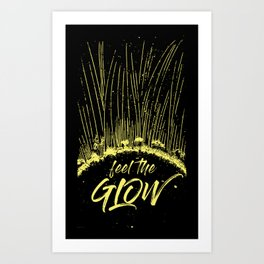 Feel the Glow // moonlight version Art Print