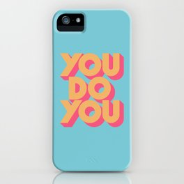 You Do You Retro Blue iPhone Case
