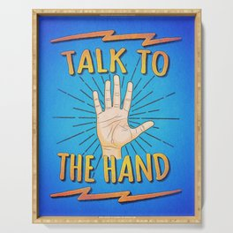 Talk to the hand! Funny Nerd & Geek Humor Statement Serving Tray