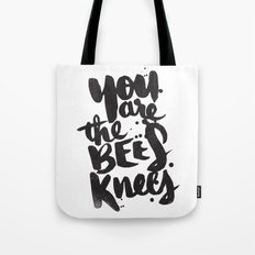 YOU ARE THE BEES KNEES Tote Bag