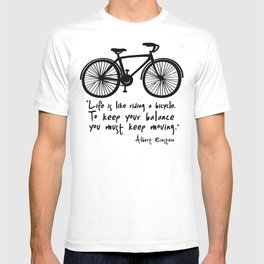 Life is like riding a bicycle... T-shirt