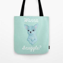 Wanna Snuggle? Tote Bag