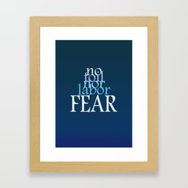 No Toil Nor Labor Fear Framed Art Print