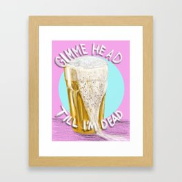 Gimme Head Framed Art Print