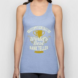 This Lady Is The World's Best Bank Teller Unisex Tank Top