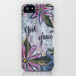 Give Grace iPhone Case