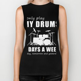 I only drums 3 days a week today yesterday tomorrow t-shirt Biker Tank