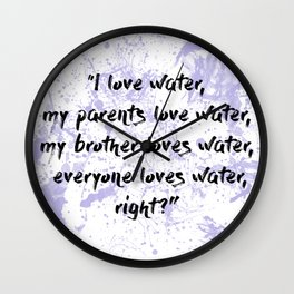 I love water Wall Clock