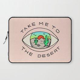 TAKE ME TO THE DESERT Laptop Sleeve