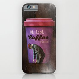 Oh Lord, Coffee Please iPhone Case