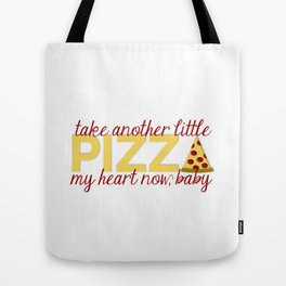 Take Another Little Pizza My Heart Tote Bag