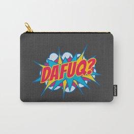 Dafuq? Carry-All Pouch