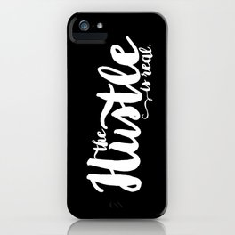 The Hustle is Real iPhone Case