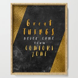 Great things never came from comfort zone #motivationialquote Serving Tray
