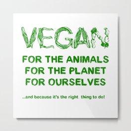 Why Vegan? Metal Print