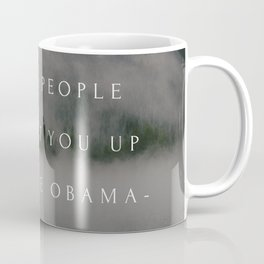 Michelle Obama Quote   Choose people who lift you up. Coffee Mug