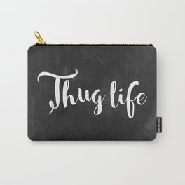 Thug Life - white on black chalkboard Carry-All Pouch