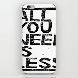All You Need Is Less In Craft Stamp Black Ink iPhone Skin