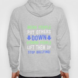 Weak People Put Others Down Strong People Lift Them Up Hoody