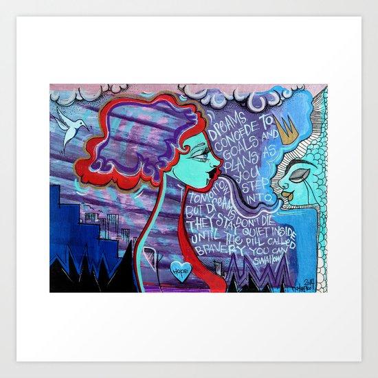 Dream Believer Art Print