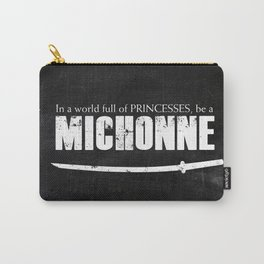 In a World full of Princesses, be a Michonne Carry-All Pouch