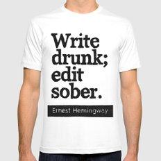 Write Drunk; Edit Sober.  Mens Fitted Tee MEDIUM White