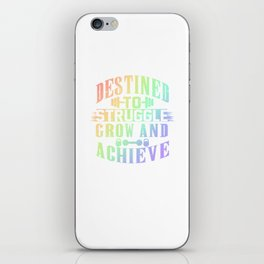 Destined To Struggle Grow Achieve Color iPhone Skin
