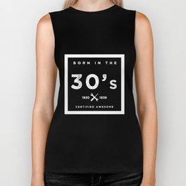Born in the 30s. Certified Awesome Biker Tank