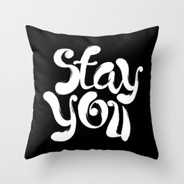 Stay You black and white contemporary minimalism typography poster home wall decor bedroom Throw Pillow