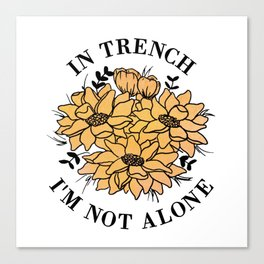 in trench i'm not alone Canvas Print