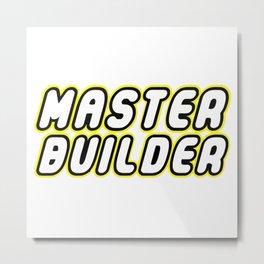 MASTER BUILDER Metal Print