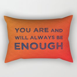 Always be Enough Rectangular Pillow