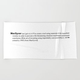 the verb is to macgyver Beach Towel