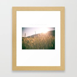 Life is beautiful. Framed Art Print